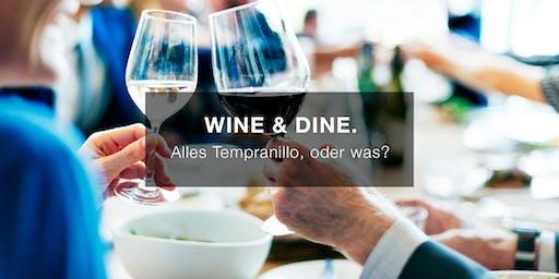WINE & DINE. Alles Tempranillo, oder was?