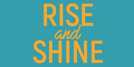 Rise and Shine 2019 tickets