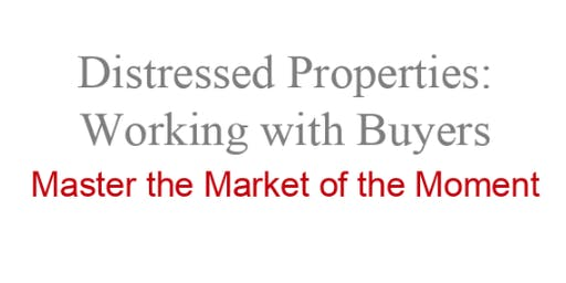 Distressing Properties - Working with Buyers