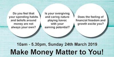 Make Money Matter to You!
