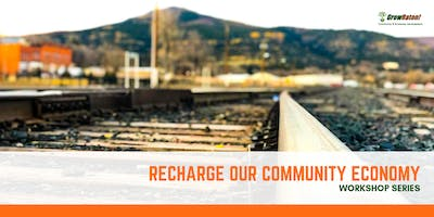 Recharge Our Community Economy Workshop Series