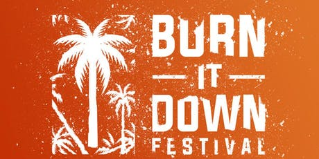 Burn It Down Festival 2019 tickets