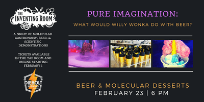 Molecular Gastronomy: Diebolt Brewing Company & The Inventing Room