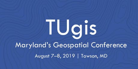 TUgis 2019: Maryland's Geospatial Conference tickets