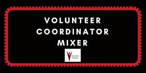 March 2019 Volunteer Coordinators Mixer - Come mingle,...