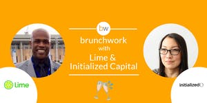Startup brunchwork w/ Initialized Capital and Lime