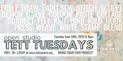Tett Tuesday Open Studio - June 18