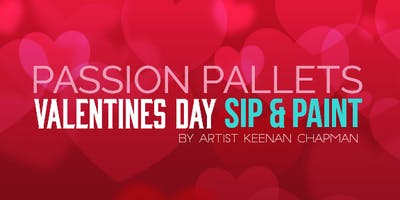 Passion Pallets: Valentine's Day Sip and Paint
