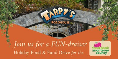 Tarpy's Roadhouse FUN-draiser Holiday Food and Fund Drive For The Food Bank of Monterey County