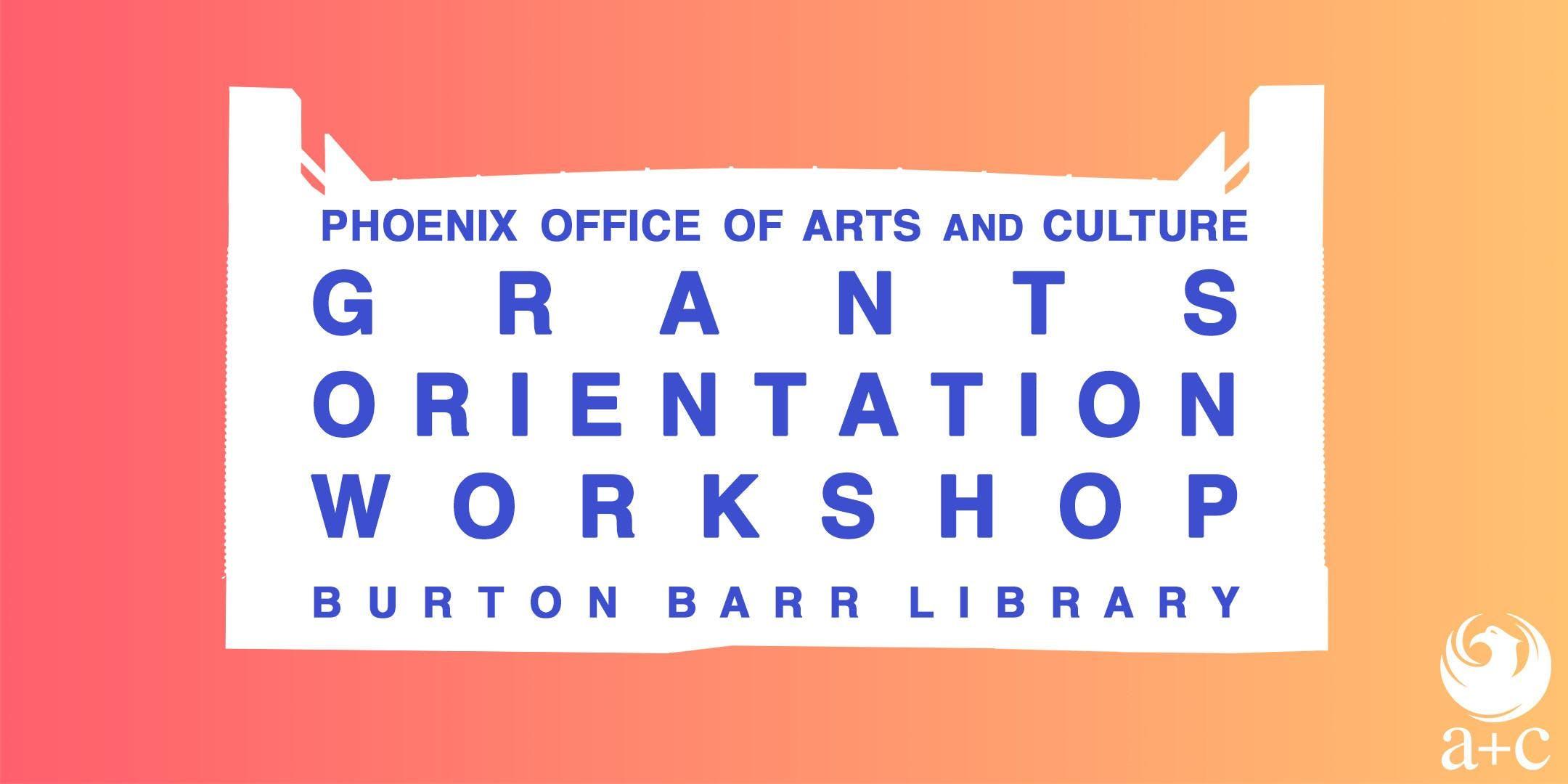 Grants Orientation Workshop at Burton Barr Central Library
