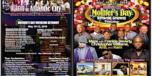 Atlantic City R&B Mothers Day  All Inclusive Road Trip...