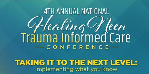 4th Annual National Healing Neen Trauma Informed Care Conference