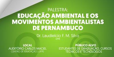 EDUCAÇÃO AMBIENTAL E OS MOVIMENTOS AMBIENTALISTAS DE PERNAMBUCO