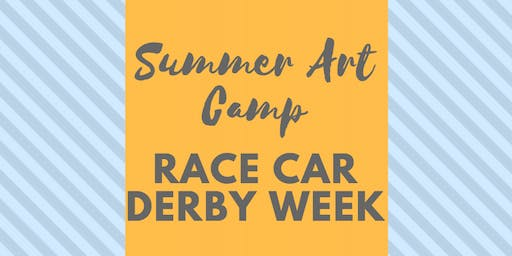 Summer Art Camp - Race Car Derby Week