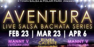 Aventura Live Salsa Bachata Series