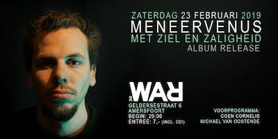MeneerVenus - Met Ziel en Zaligheid (Cd release)