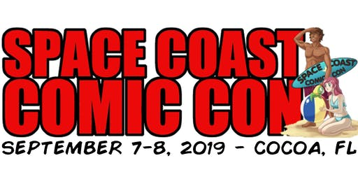 SPACE COAST COMIC CON Sept 7-8, 2019 - Cocoa, Fl