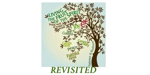 Living the Fruit of the Spirit Revisited Class