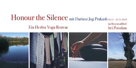 Honour the Silence - Ein Herbst Yoga Retreat - vom 22-25.11.2019 tickets