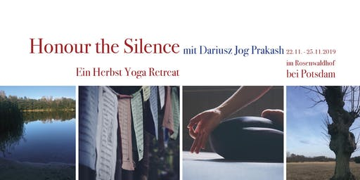 Honour the Silence - Ein Herbst Yoga Retreat - vom 22-25.11.2019