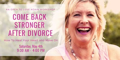 Come Back Stronger After Divorce: How To Heal Your Heart and Move On
