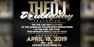 Detroit Alphas Present: DJ Doubleplay Feat. DJ D-Nice and DJ Steady Rock