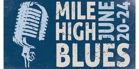 Mile High Blues 2019 - 10 Years of Denver's Best Live Blues Music! tickets