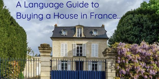 A Language Guide to Buying a House in France