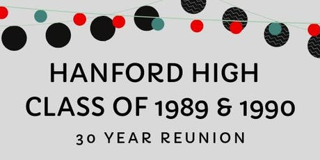 Hanford High Class of 1989 & 1990 - 30 Year Reunion tickets