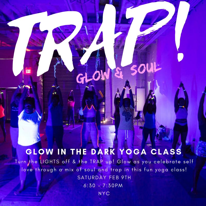 Trap Glow Soul Glow In The Dark Yoga Class 9 Feb 2019