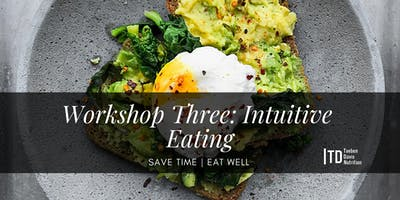 Workshop Three: Intuitive Eating - Complete Meal Planning Program