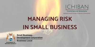 Managing Risk in Small Business 13 March 2019