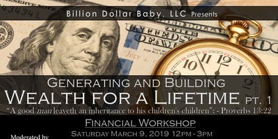 FREE Financial Workshop: Generating and Building Wealth for a Lifetime