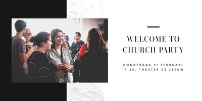 Welcome To Church Party - donderdag 21 februari