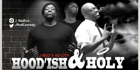"J-Red's ""Hood'ish & Holy"" 2019 Clean Comedy Tour tickets"