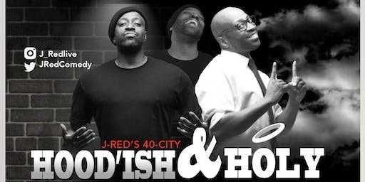 "J-Red's ""Hood'ish & Holy"" 2019 Clean Comedy Tour"