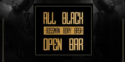 BOSSMAN BIRTHDAY BASH | ALL BLACK
