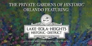 2019 Private Gardens of Historic Orlando Featuring...