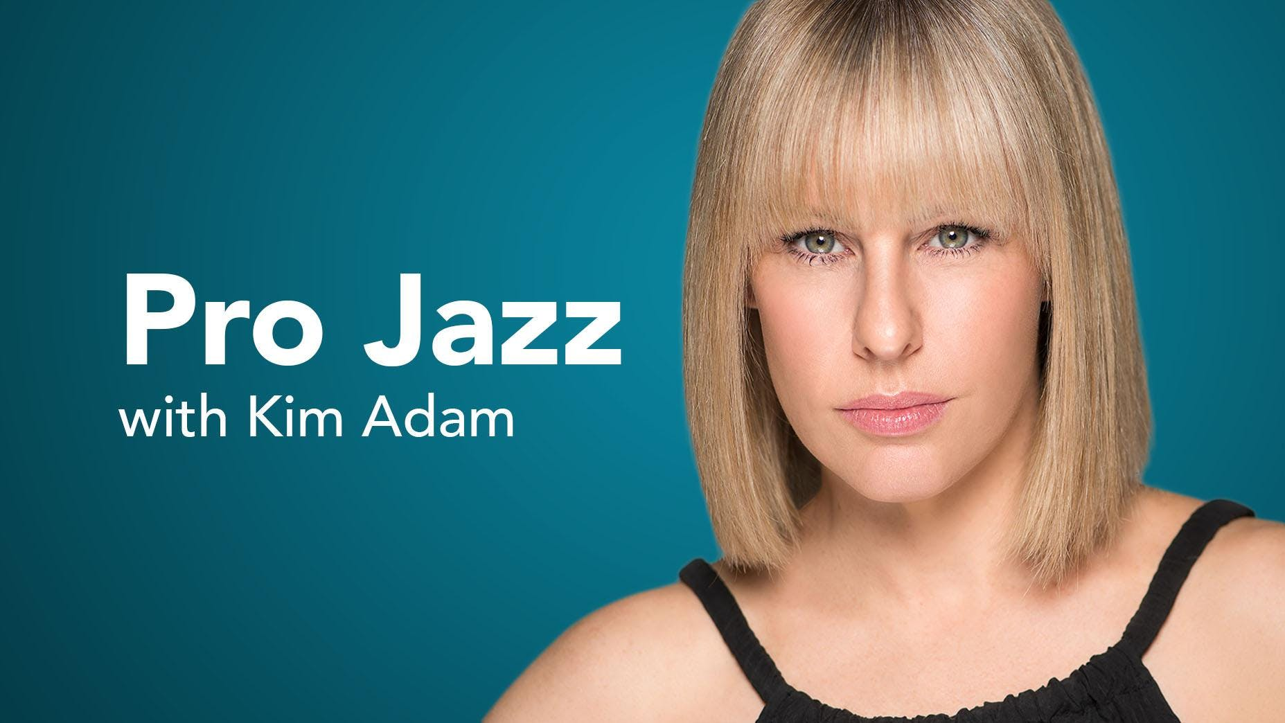 Pro Jazz Technique with Kim Adam