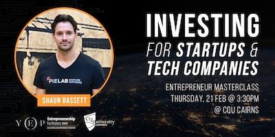 Investing for Startups & Tech Companies Masterclass with Shaun Bassett