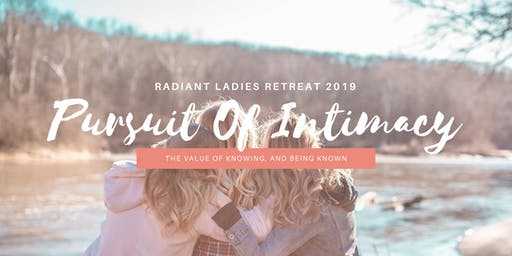 Radiant Ladies' Retreat - Pursuit Of Intimacy
