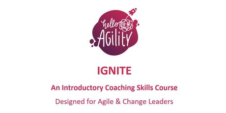 IGNITE: An Introductory Coaching Skills Course for Agile & Change Leaders tickets