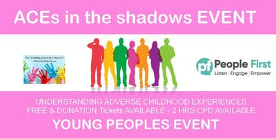 ACEs in the shadows YOUNG PEOPLES Event