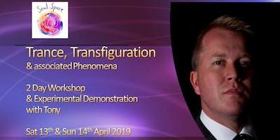 TRANCE, Transfiguration & Associated Phenomena - 2 Day WORKSHOP & Experimental Demonstration with Tony Stockwell