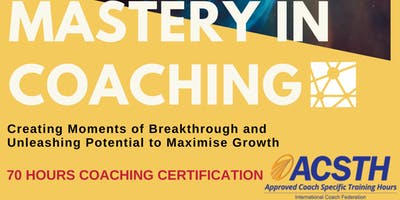 ICF Approved Mastery in Coaching Certification 70H