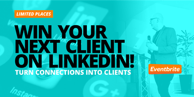 LinkedIn: Turn connections into clients  - PLYMOUTH
