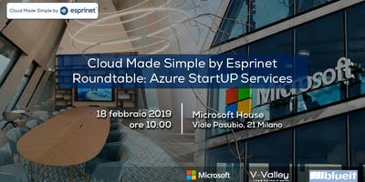 "Azure StartUP Services: Round-Table ""Cloud Made Simple by Esprinet"""