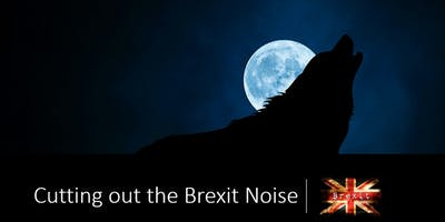 Cutting the Brexit Noise - Free seminar
