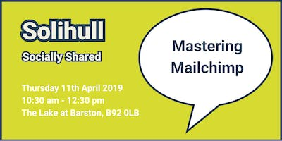Solihull Socially Shared - 'Mastering Mailchimp'
