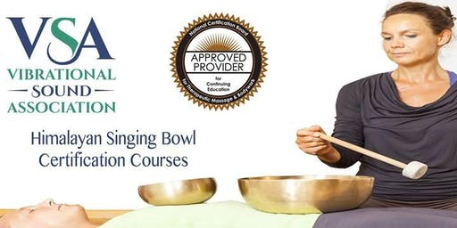 VSA Singing Bowl VST Certification Course Lincoln, NE 10/21-10/26, 2019